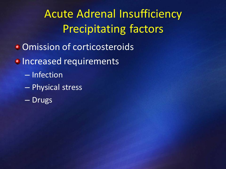 Acute Adrenal Insufficiency Precipitating factors