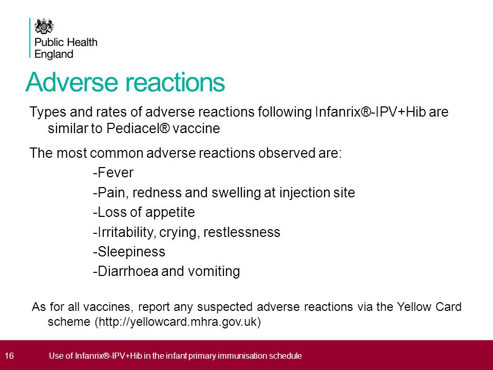 Adverse reactions Types and rates of adverse reactions following Infanrix®-IPV+Hib are similar to Pediacel® vaccine.