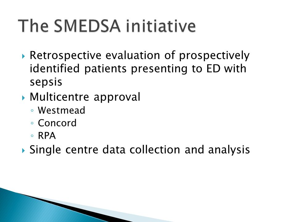 The SMEDSA initiative Retrospective evaluation of prospectively identified patients presenting to ED with sepsis.