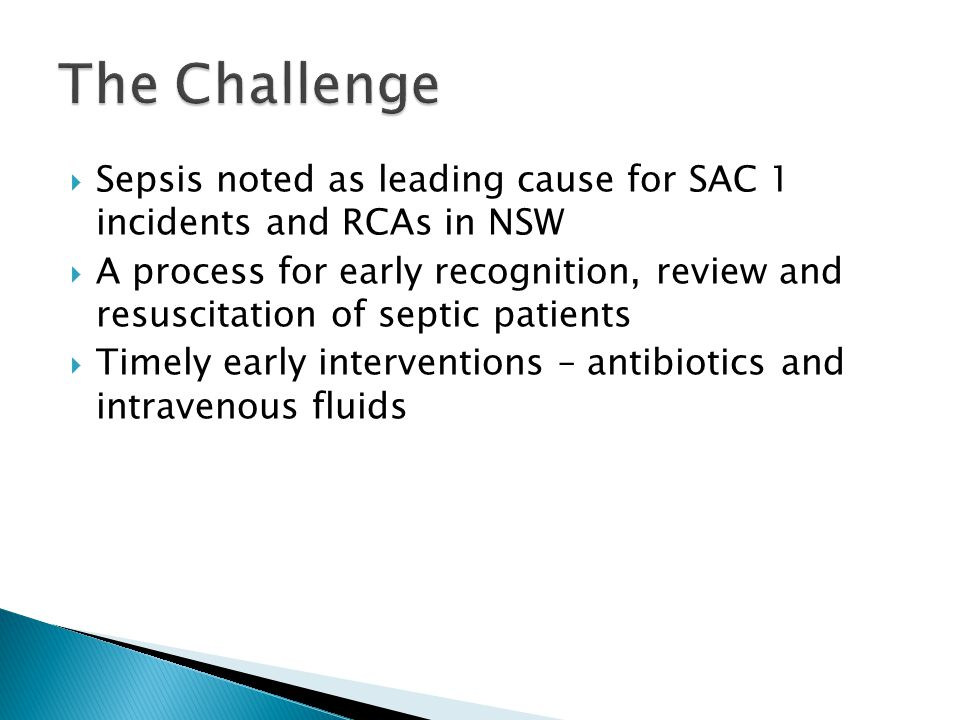 The Challenge Sepsis noted as leading cause for SAC 1 incidents and RCAs in NSW.