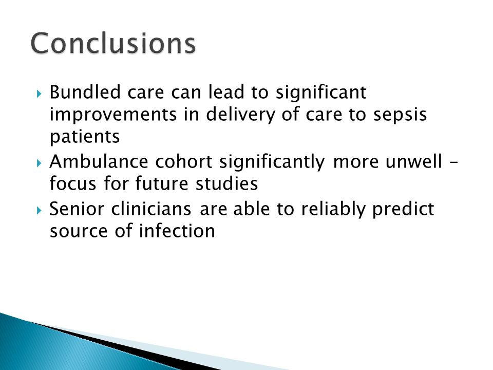 Conclusions Bundled care can lead to significant improvements in delivery of care to sepsis patients.