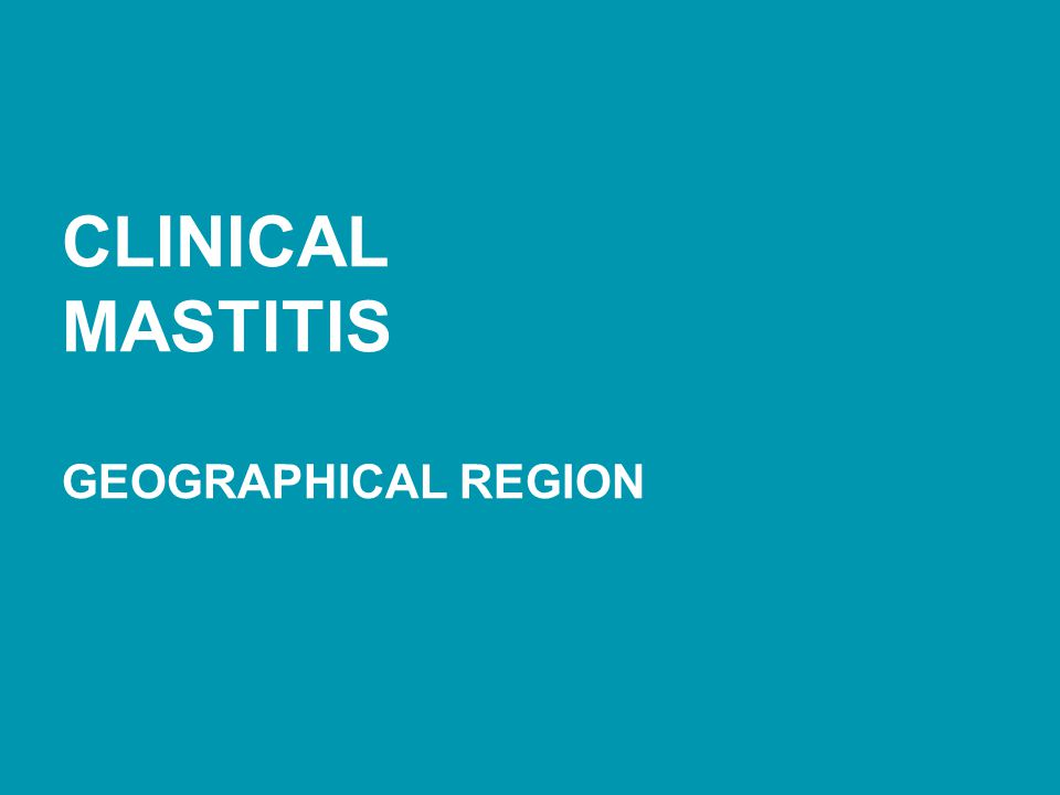 CLINICAL MASTITIS GEOGRAPHICAL REGION