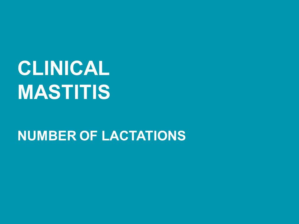 CLINICAL MASTITIS NUMBER OF LACTATIONS