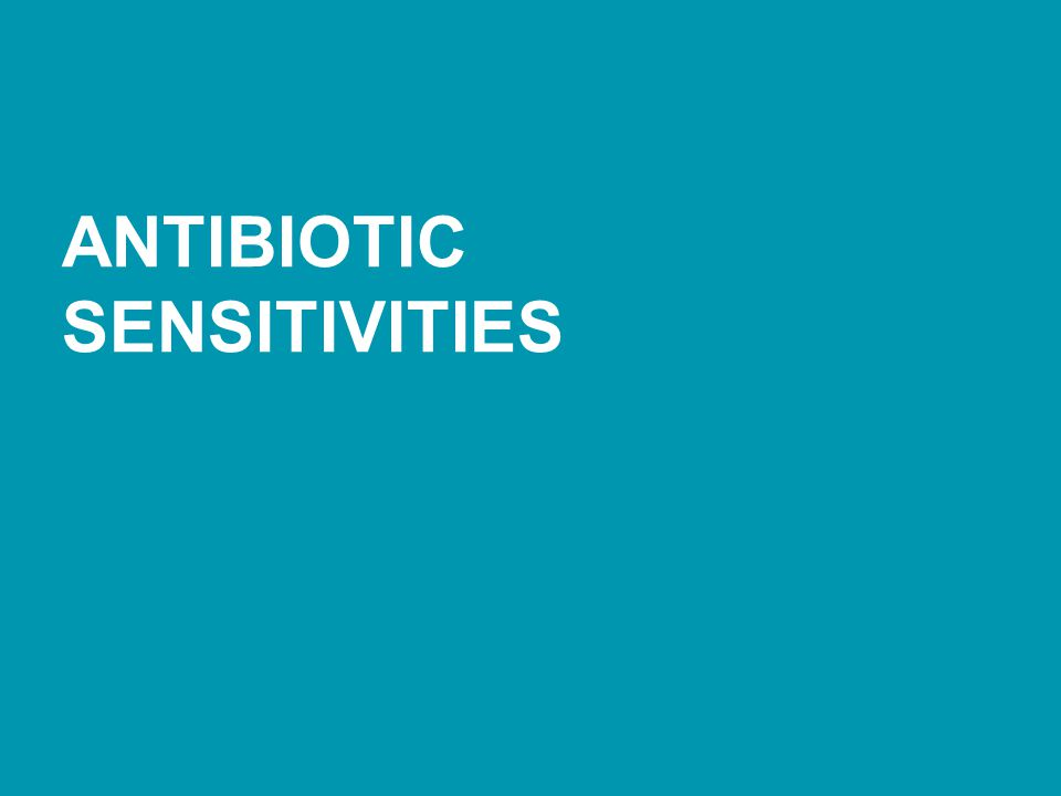 ANTIBIOTIC SENSITIVITIES