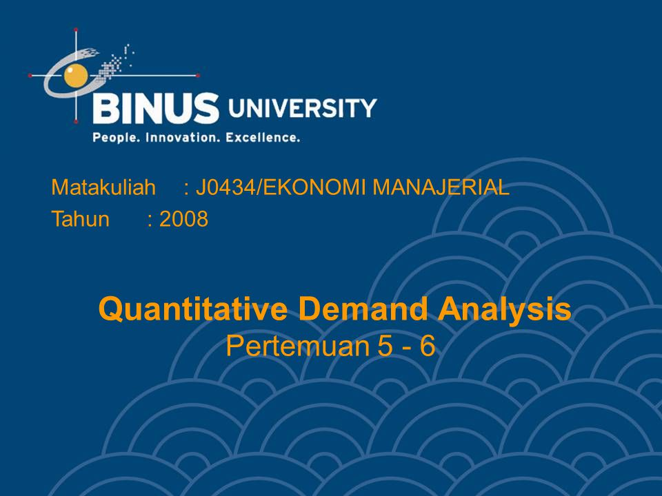 Quantitative Demand Analysis Pertemuan 5 - 6