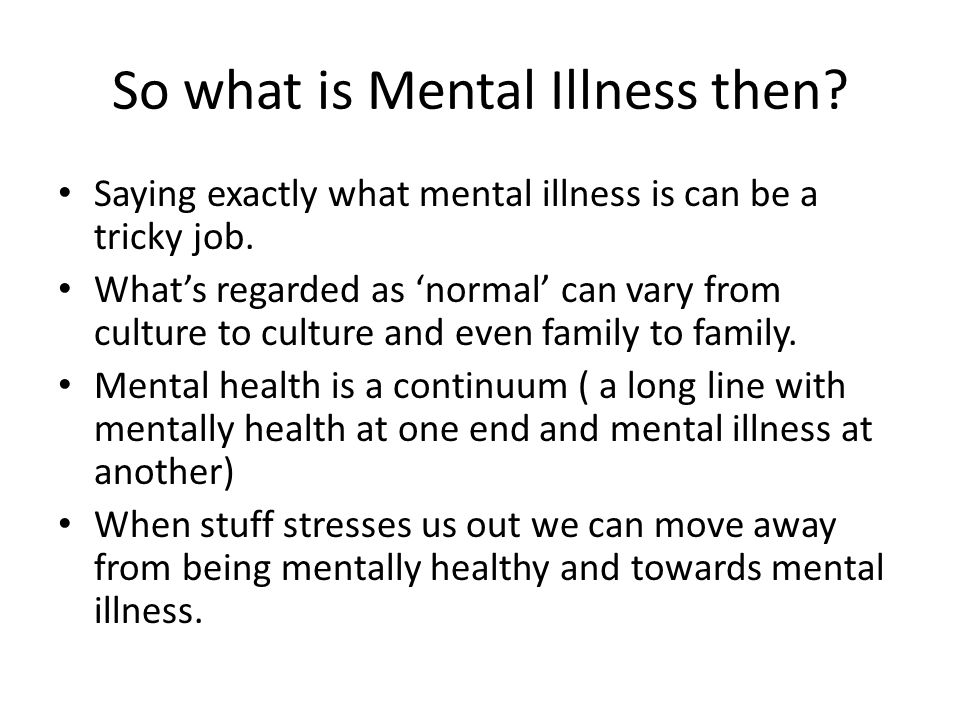 So what is Mental Illness then