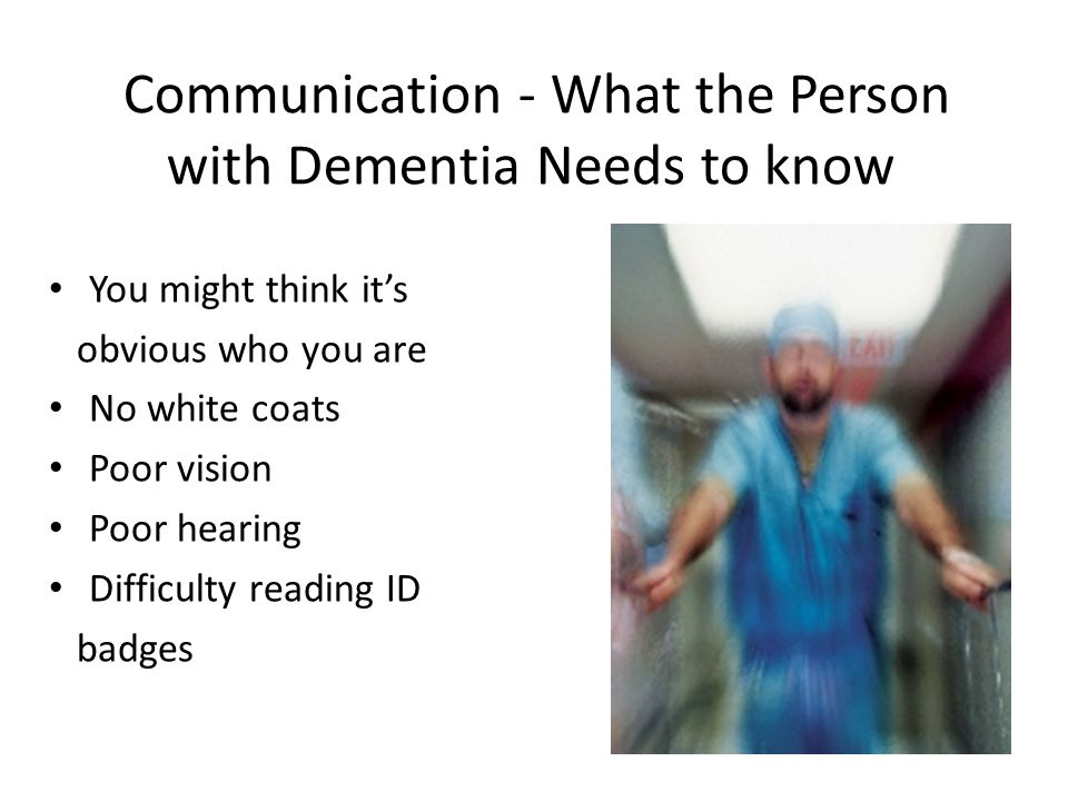 Communication - What the Person with Dementia Needs to know