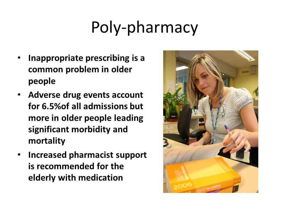 Poly-pharmacy Inappropriate prescribing is a common problem in older people.