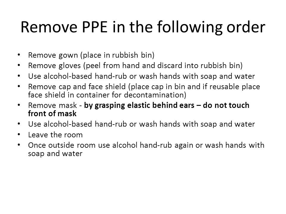 Remove PPE in the following order