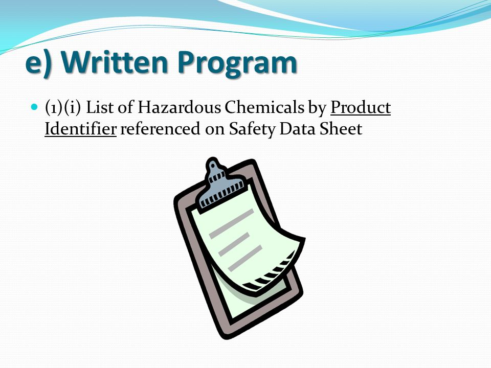 e) Written Program (1)(i) List of Hazardous Chemicals by Product Identifier referenced on Safety Data Sheet.