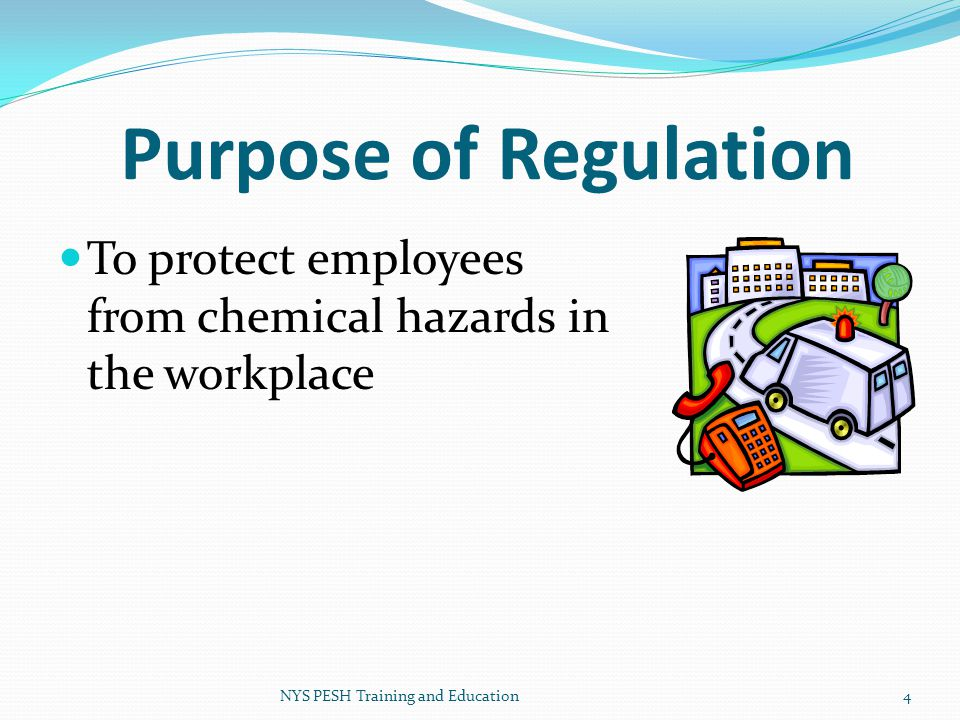 Purpose of Regulation To protect employees from chemical hazards in the workplace.