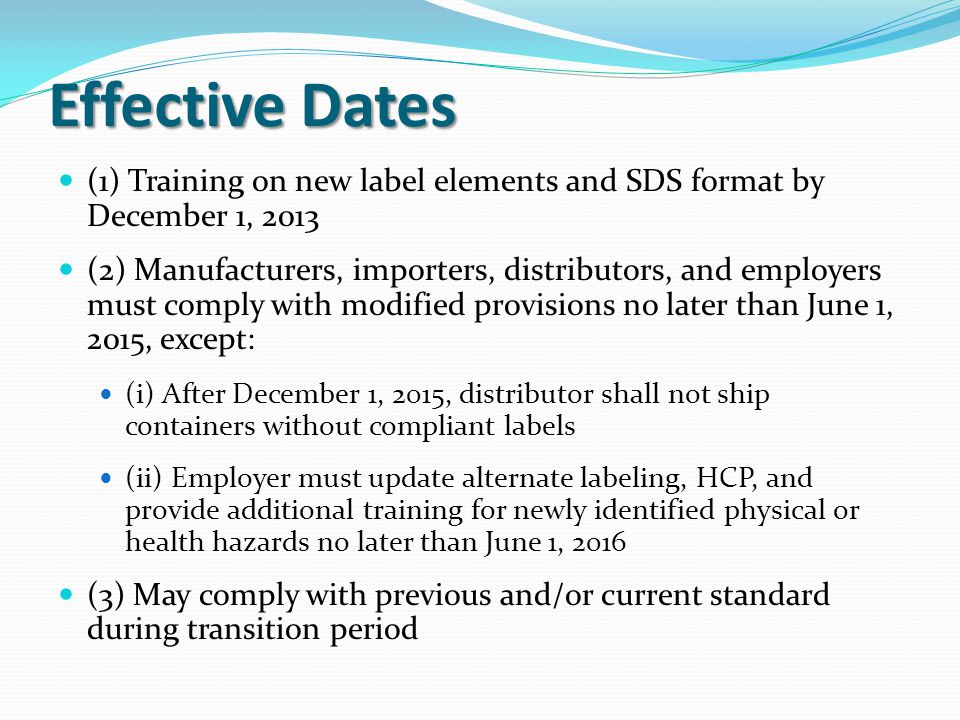 Effective Dates (1) Training on new label elements and SDS format by December 1, 2013.