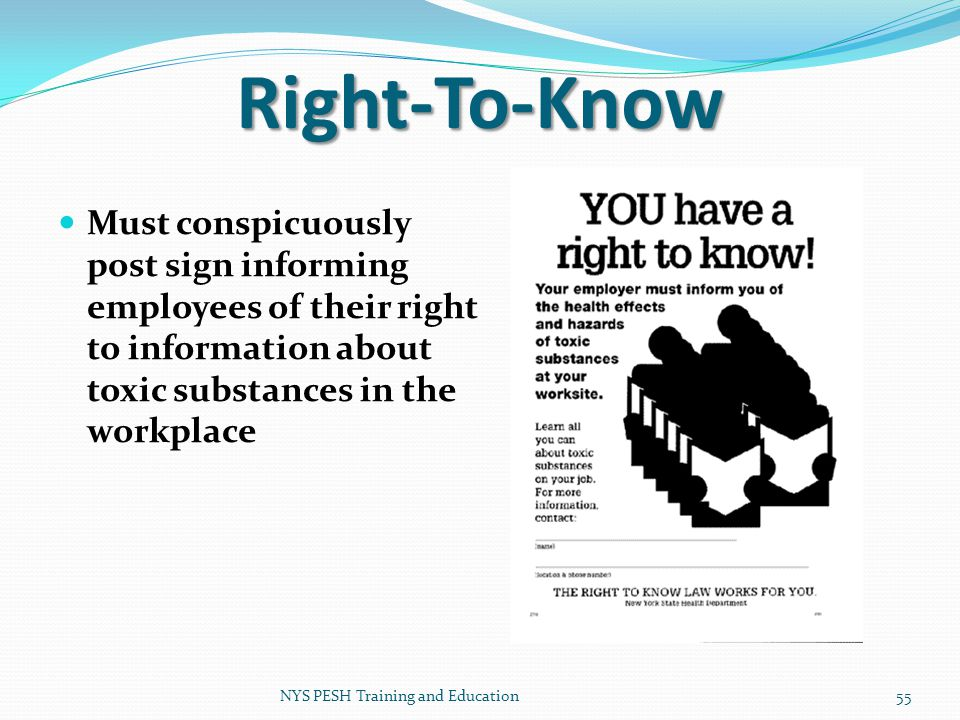 Right-To-Know Must conspicuously post sign informing employees of their right to information about toxic substances in the workplace.