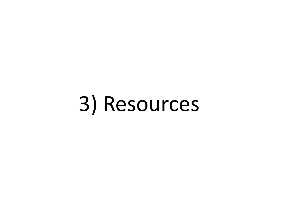 3) Resources