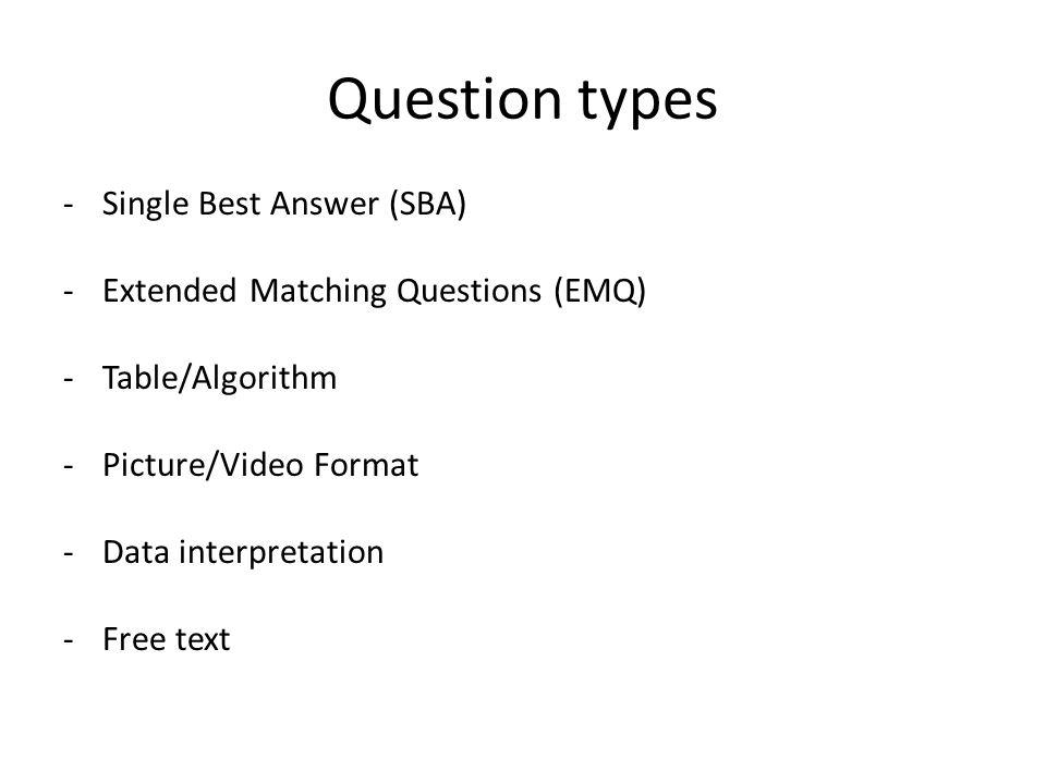Question types Single Best Answer (SBA)