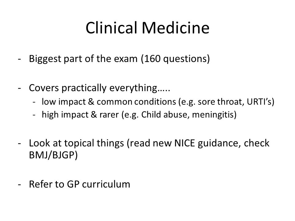 Clinical Medicine Biggest part of the exam (160 questions)