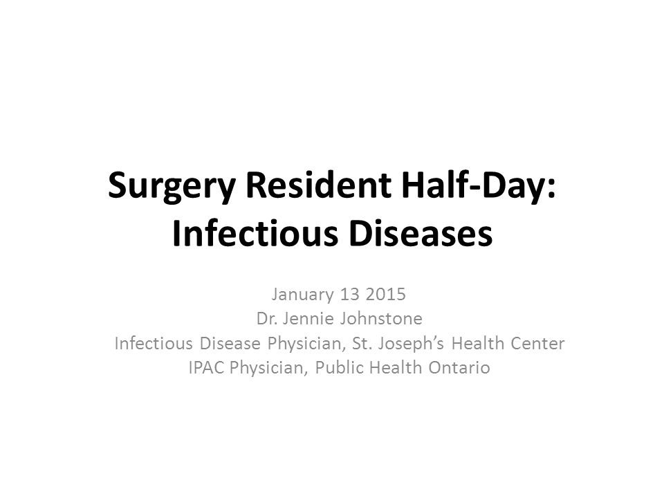 Surgery Resident Half-Day: Infectious Diseases