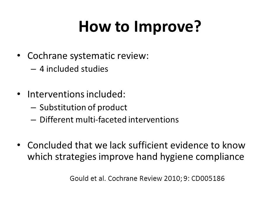 Gould et al. Cochrane Review 2010; 9: CD005186