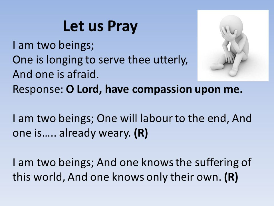 Let us Pray I am two beings;