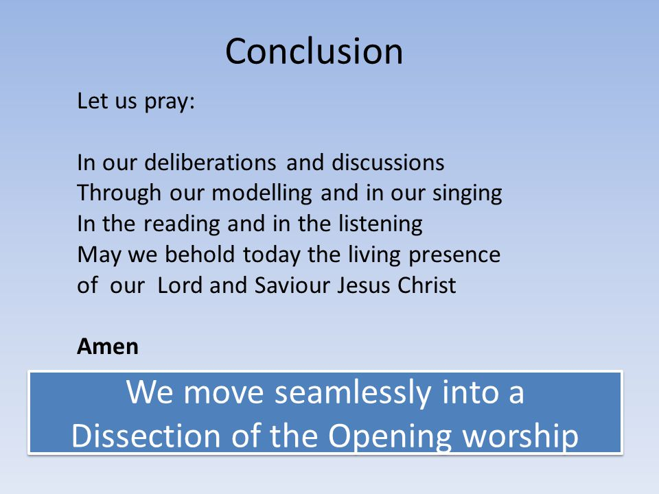 We move seamlessly into a Dissection of the Opening worship