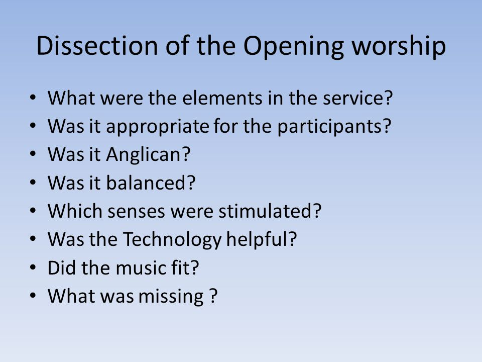 Dissection of the Opening worship