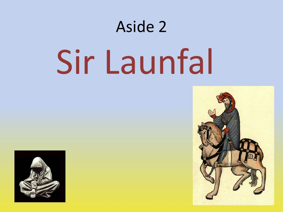 Aside 2 Sir Launfal