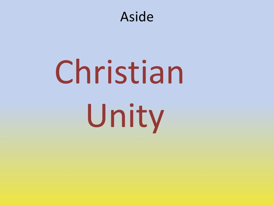 Aside Christian Unity