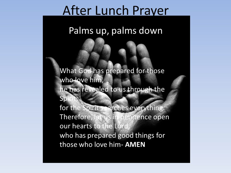 After Lunch Prayer Palms up, palms down