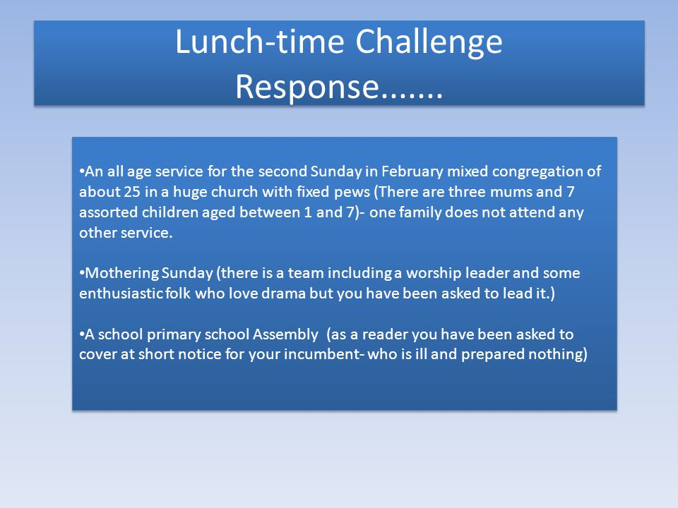 Lunch-time Challenge Response.......