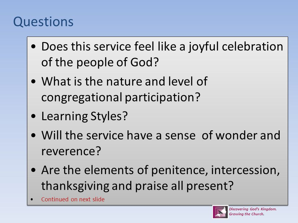 Questions Does this service feel like a joyful celebration of the people of God What is the nature and level of congregational participation