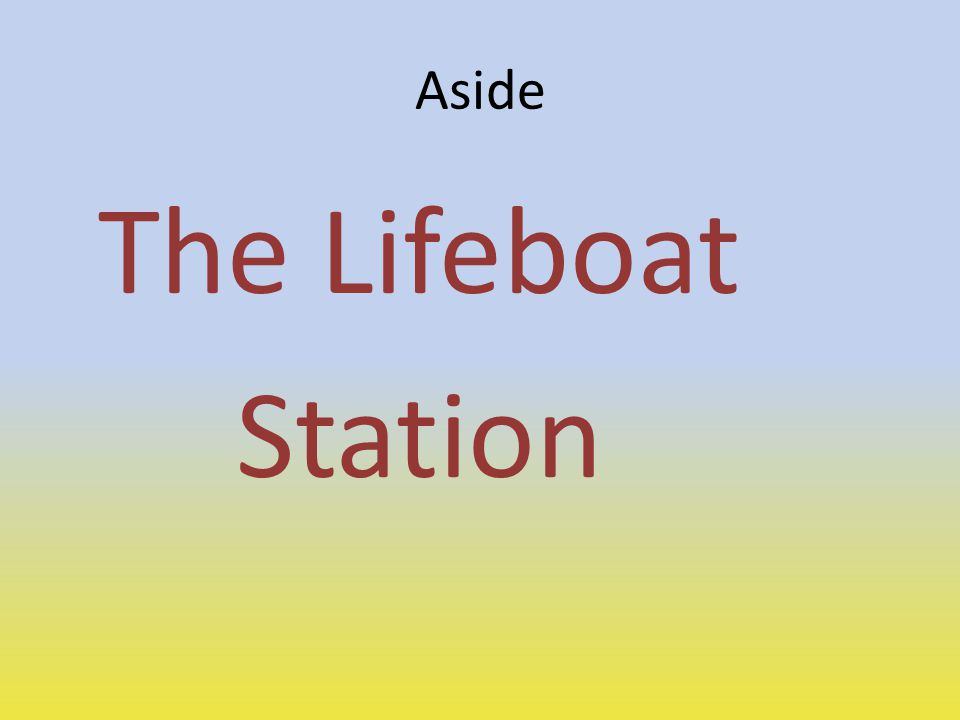 Aside The Lifeboat Station