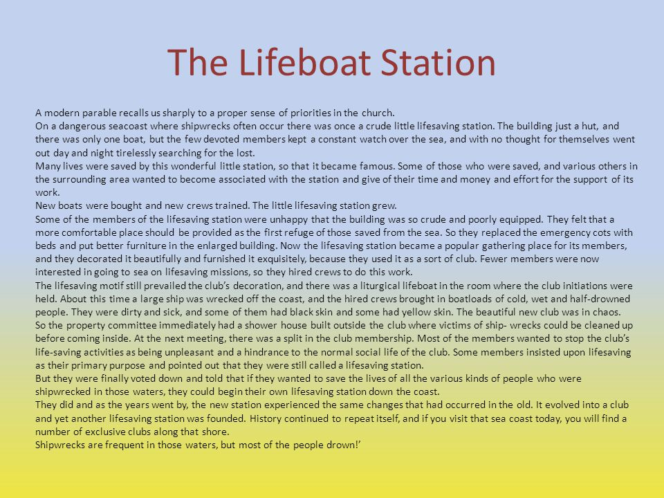 The Lifeboat Station A modern parable recalls us sharply to a proper sense of priorities in the church.