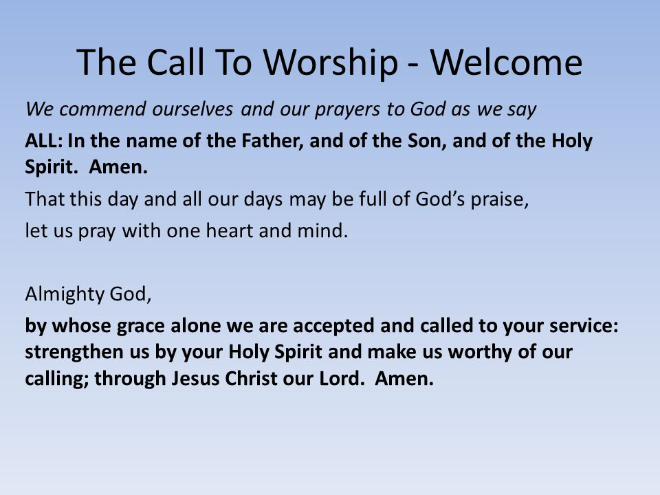 The Call To Worship - Welcome