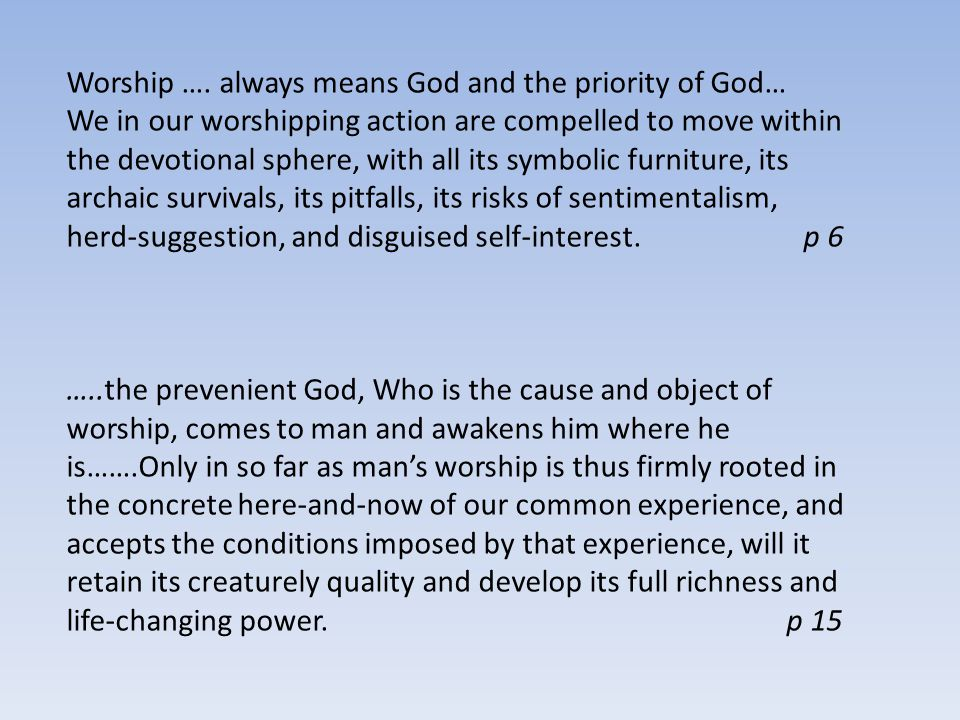Worship …. always means God and the priority of God…