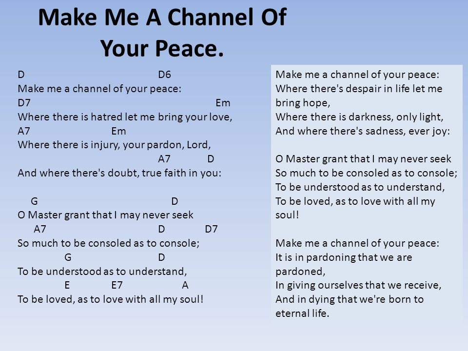 Make Me A Channel Of Your Peace.