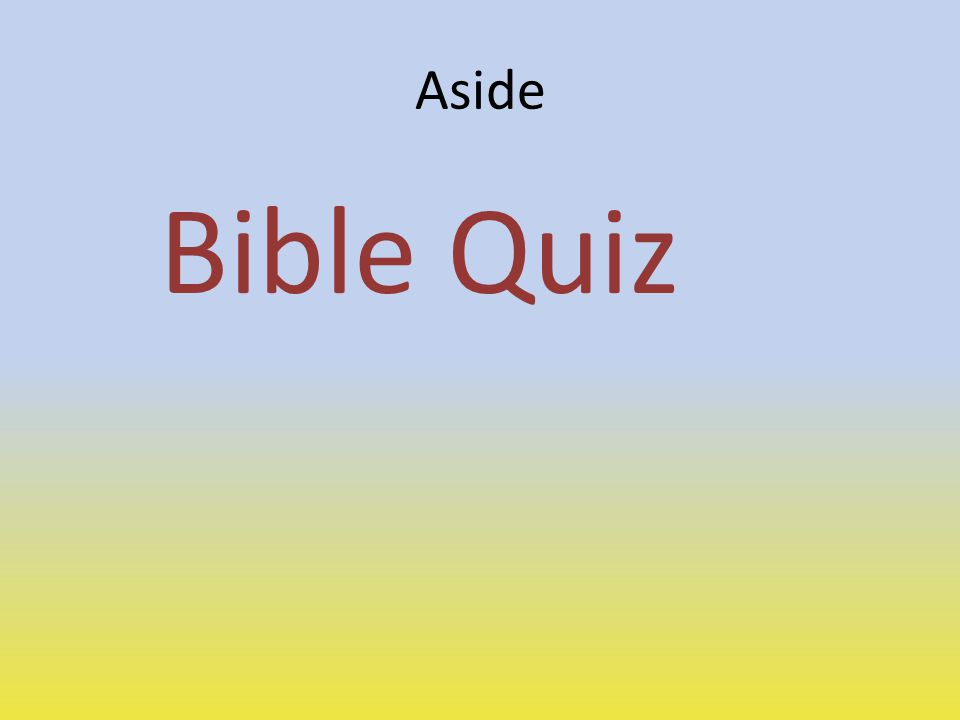 Aside Bible Quiz