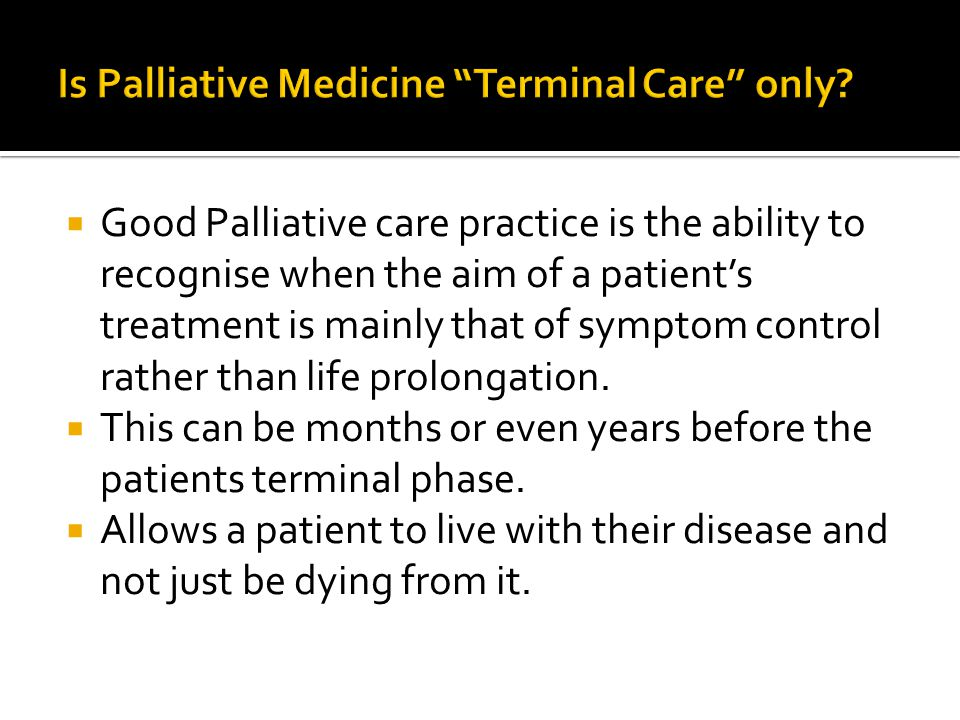 Is Palliative Medicine Terminal Care only