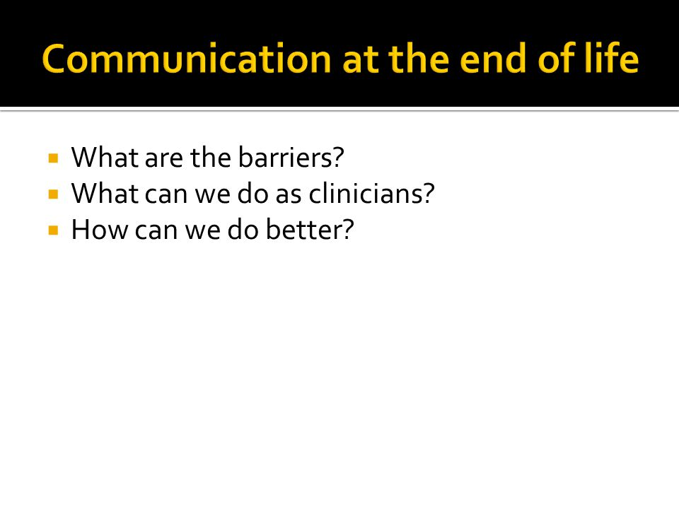 Communication at the end of life