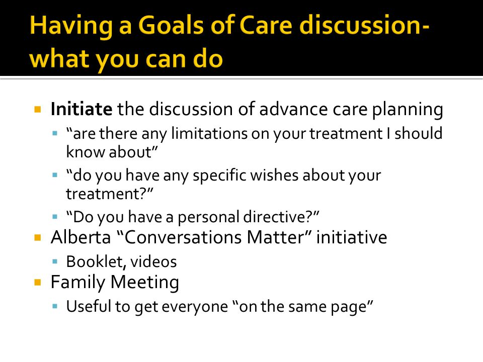 Having a Goals of Care discussion-what you can do