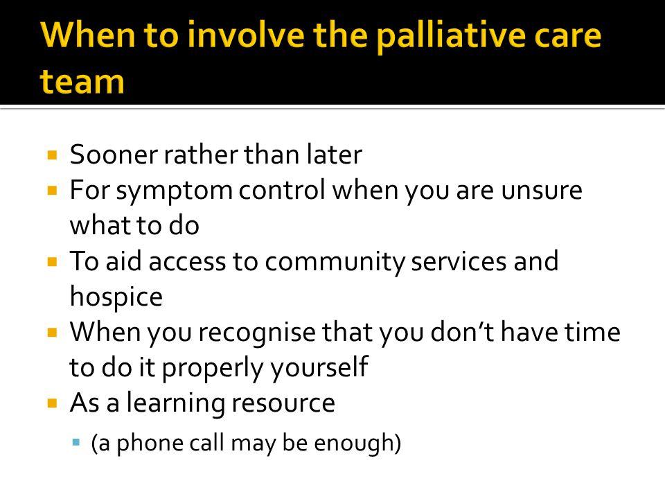 When to involve the palliative care team