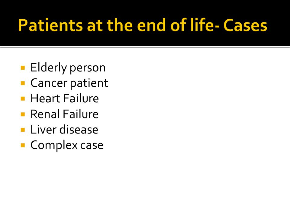 Patients at the end of life- Cases