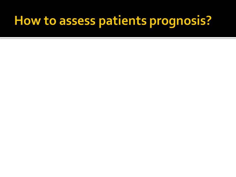 How to assess patients prognosis