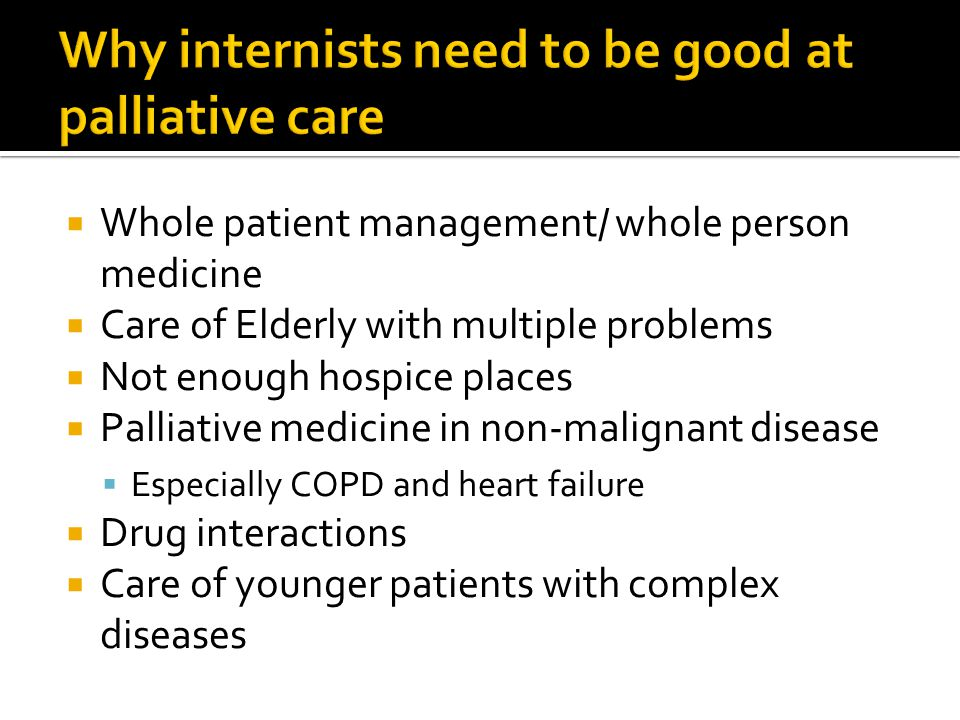 Why internists need to be good at palliative care