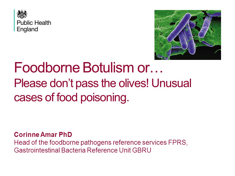 Foodborne Botulism or… Please don't pass the olives