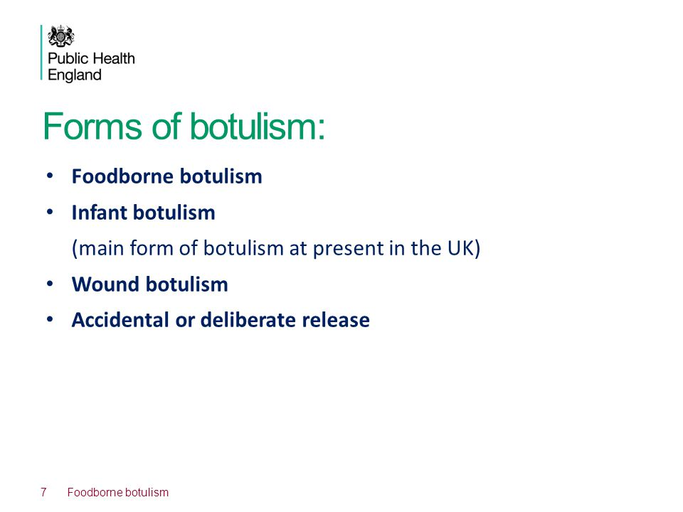 Forms of botulism: Foodborne botulism Infant botulism