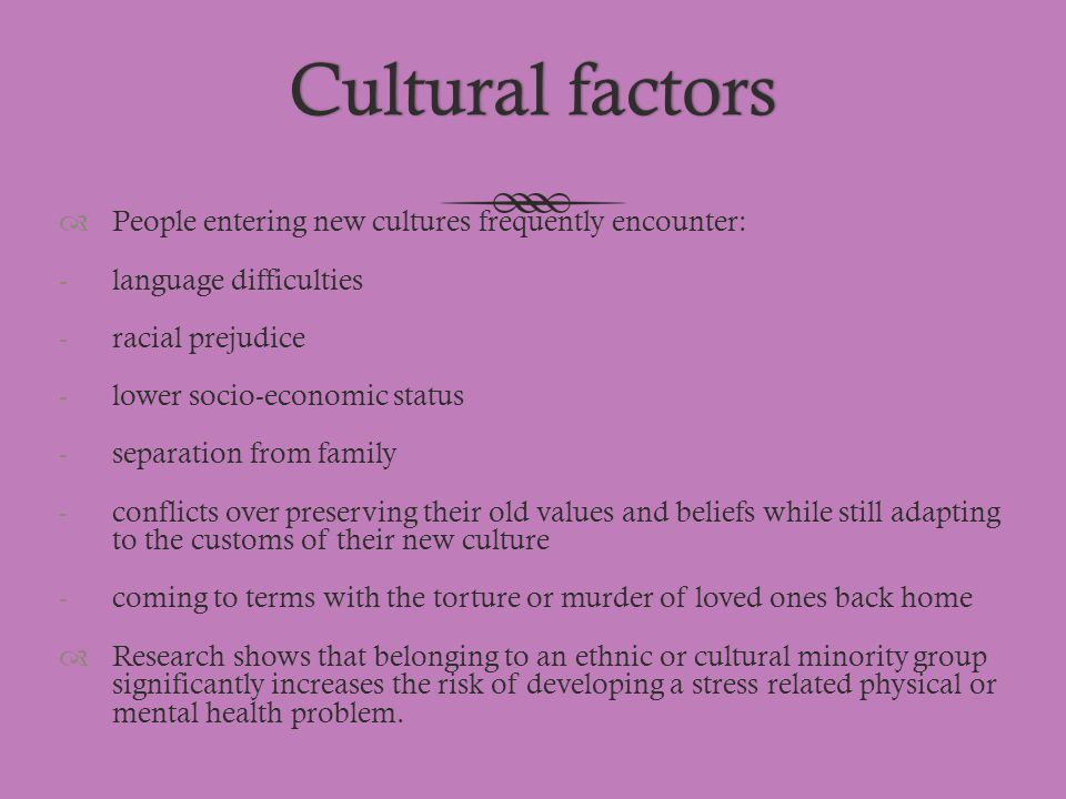Cultural factors People entering new cultures frequently encounter: