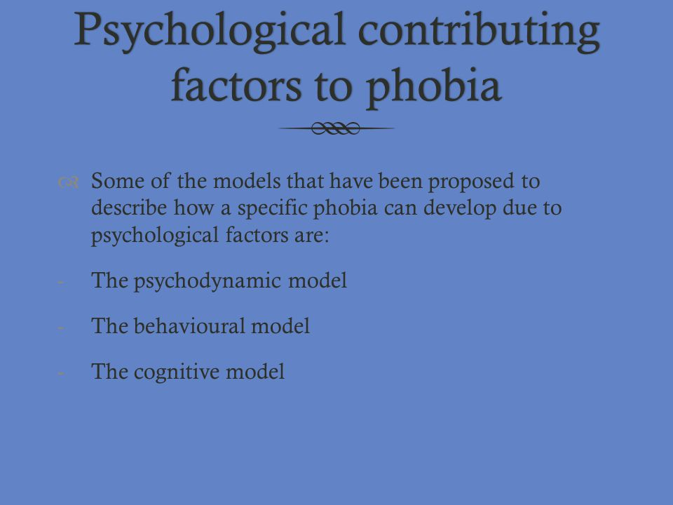 Psychological contributing factors to phobia