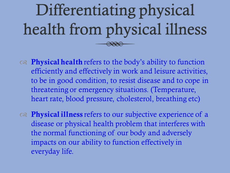 Differentiating physical health from physical illness