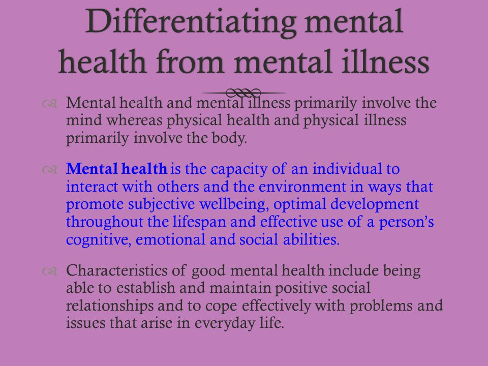 Differentiating mental health from mental illness