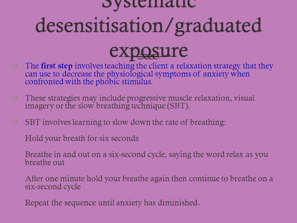 Systematic desensitisation/graduated exposure